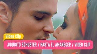 Augusto Schuster / Hasta el amanecer / Video clip