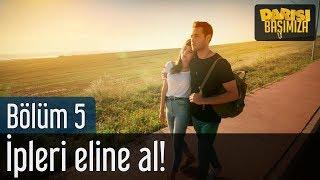 Darısı Başımıza 5. Bölüm (Final) - İpleri Eline Al!