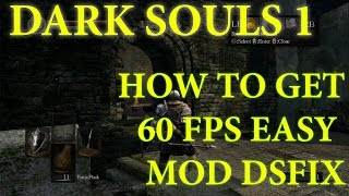 60 fps в Dark Souls: Prepare to Die Edition  Настройка DSfix 2.4 и его оптимизация