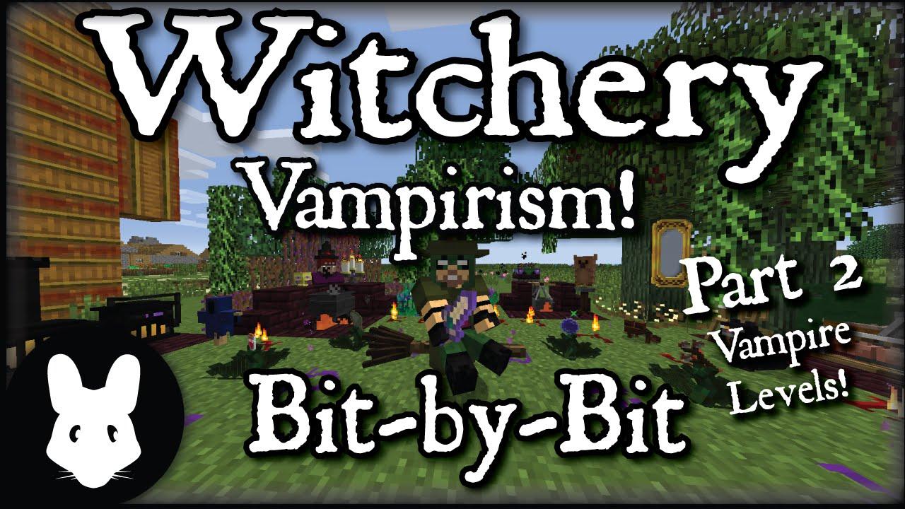 Witchery: Vampirism - Bit-by-Bit Part 2 (Mastering the Vampire levels!)