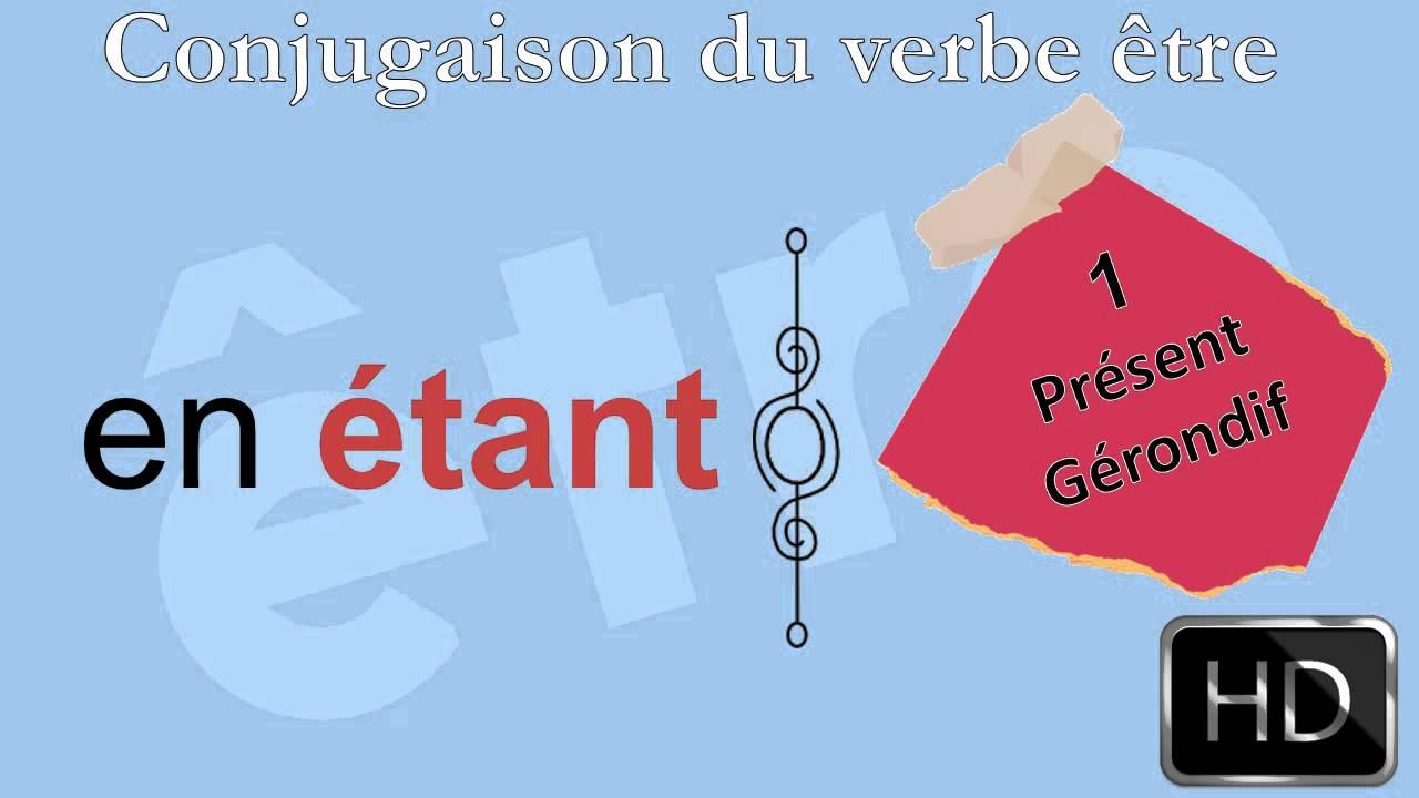 La Conjugaison Le Verbe Etre Gerondif Present Hd Youtube