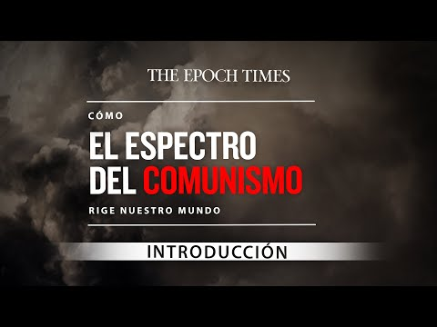 Cómo el espectro del comunismo rige nuestro mundo | Ep.1 Introducción | The Epoch Times
