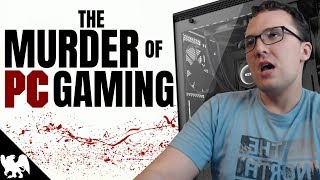 """PC Gaming Didn't Just Die | It Was Murdered"""