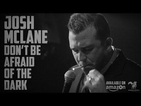 Josh McLane: Don't Be Afraid of the Dark - Trailer
