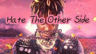 Hate The Other Side - Juice WRLD ft.Marshmello, Polo G & Kid Laroi [가사/해석/가사해석/Lyrics/Kor/Eng]