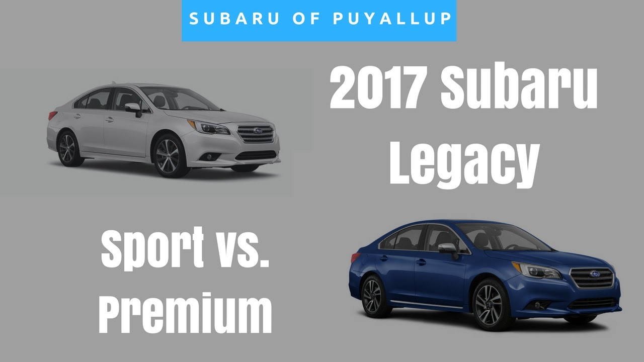 2017 subaru legacy premium vs sport comparison. Black Bedroom Furniture Sets. Home Design Ideas