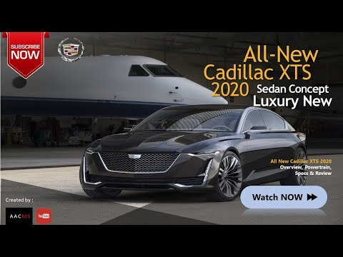 All New 2020 Cadillac XTS XT6, Concept Amazing Sedan Luxury and Redesign Overview