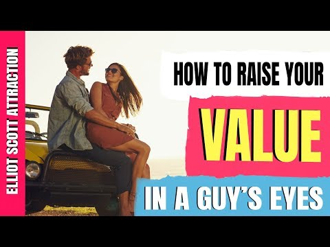 How To Raise Your Value In A Guy's Eyes So He Falls For You