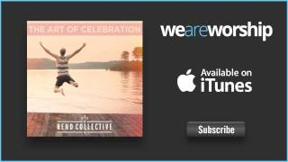Rend Collective - Strength Of My Heart