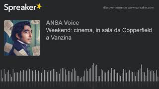 Weekend: cinema, in sala da Copperfield a Vanzina
