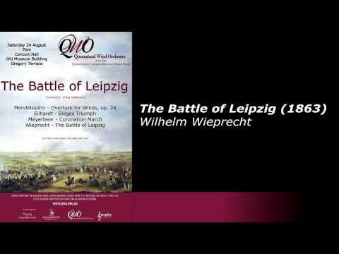 The Battle of Leipzig (1863) Wilhelm Wieprecht