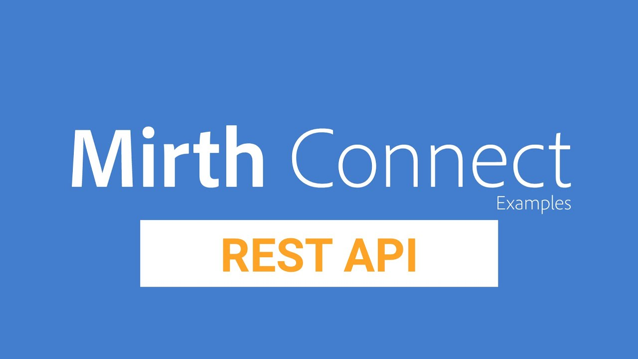 Download Mirth Connect Examples   9 - Setup a REST API