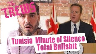 Tunisia Minute Of Silence - Total Bullshit: Russell Brand The Trews (E350)