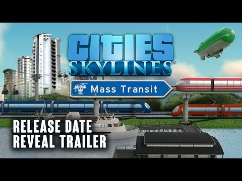 Cities: Skylines - Mass Transit Release Date Reveal