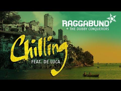 Raggabund - Chilling (feat. De Luca)