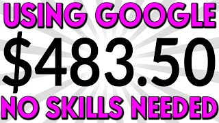 EARN $483.50 a Day 9 Ways To MAKE MONEY ONLINE Again and Again! (NO SKILLS NEEDED!)