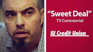 """Sweet Deal"" - IU Credit Union TV Commerical"