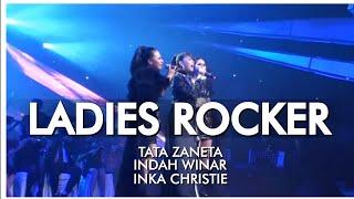 Ladies Rockers - Tata Zaneta, Indah Winar & Inka Christie.