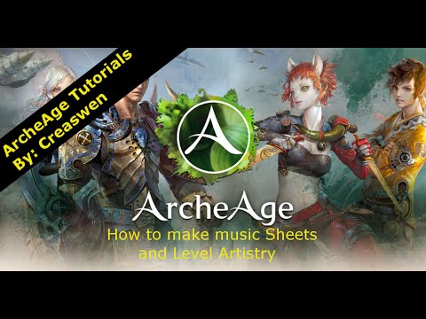 ArcheAge - Making Music Sheets and Leveling Artistry