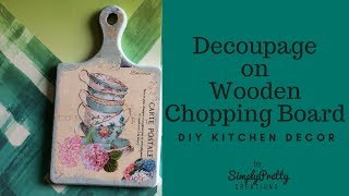 Decoupage on Wooden Chopping Board  Home Decor   SimplyPretty Creations 