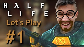 If Only Hitting Buttons Made You a Scientist… (Half Life Let's Play - Part 1)
