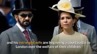Princess Haya and Dubai ruler begin London court battle