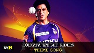 BYN : Kolkata Knight Riders Theme Song