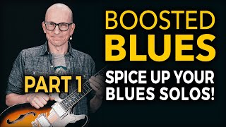 Boosted Blues - Spice Up Your Blues Solos (1/2)