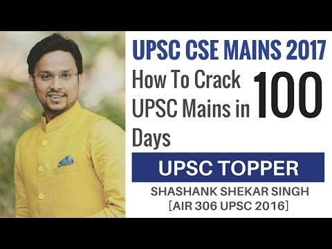[AIR 306 UPSC 2016] 100 Days To Crack UPSC Mains By Shashank Shekhar Singh
