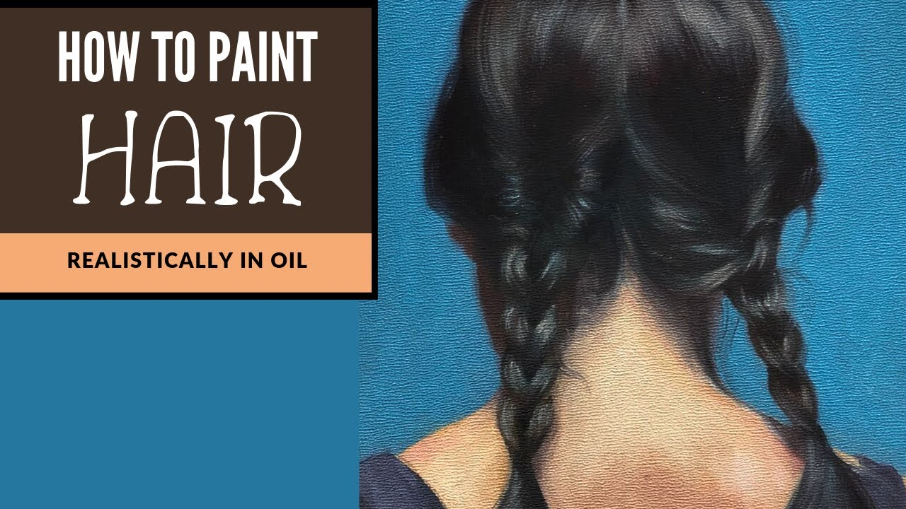 Lacey Lewis School Of Realist Painting Hair Tutorial Painting Demonstration Oil Painting Hair Painting