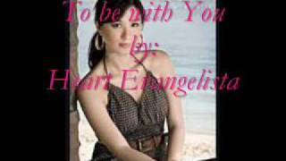 Watch Heart Evangelista To Be With You video