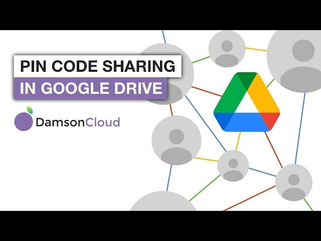 Pin Code Sharing in Google Drive