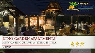 Etno Garden Apartments - Plitvica Selo (Plitvička Jezera) Hotels, Croatia Mp3