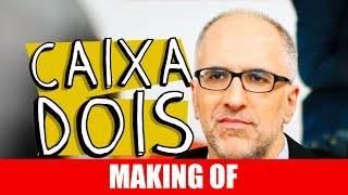 Vídeo - Making Of – Caixa Dois