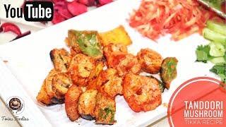 Best Tandoori Mushroom Tikka On Stove // मशरुम टिक्का Delicious INDIAN Starter // BY PREETI SEHDEV