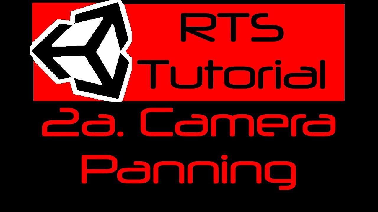 {LET'S MAKE A UNITY RTS GAME!} Part 2a: RTS Camera Panning