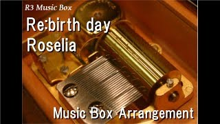 """Re:birth day/Roselia [Music Box] (Game """"BanG Dream! Girls Band Party!"""" Character Song)"""