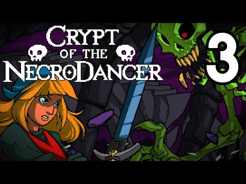 Crypt of the NecroDancer - Episode 3 [Into The Groove]