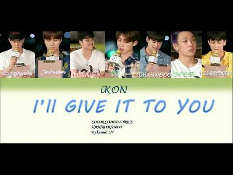 (indo sub) iKON - I'll give it to you (spesial fan song) COLOR CODED LYRICS ROM/ENG/INDO