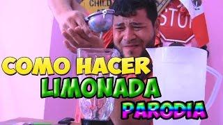 COMO HACER LIMONADA | PARODIA