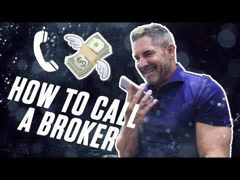 How to call a broker for a deal - Grant Cardone