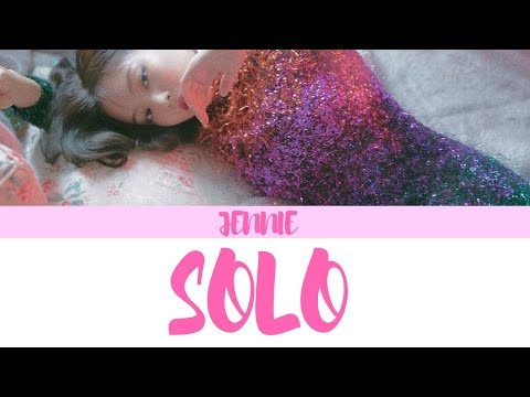 (With Official M/V And Audio)BLACKPINK Jennie Kim - SOLO (Color Coded Lyrics/Han/Rom/Eng)