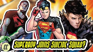 SUPERBOY Is On The Suicide Squad...But Why?