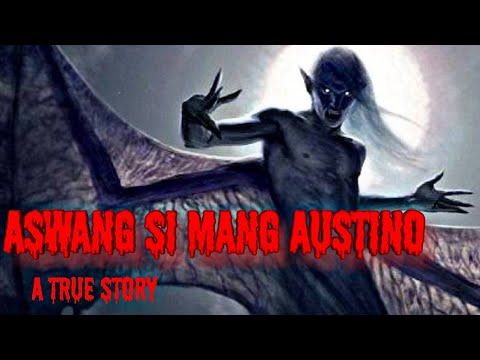 Aswang Si Mang Austino||True Horror Story(ep.39)