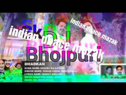 (Pawan Singh Super HIT BHOJPURI DJ REMIX SONGS KHOJELU HARDAM LAMGHAR KHAIBU  KA KATAHAR (DHADKAN )