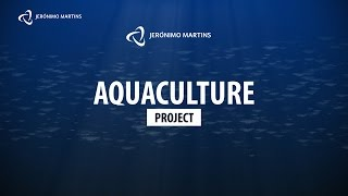 Aquaculture production in a sustainable way | Jerónimo Martins