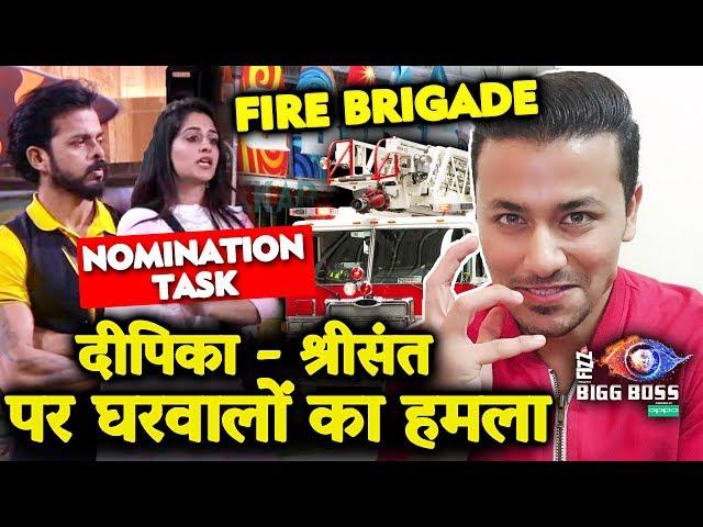 Housemates ATTACKS Sreesanth And Dipika In FIRE BRIGADE Nomination Task | Bigg Boss 12 Update