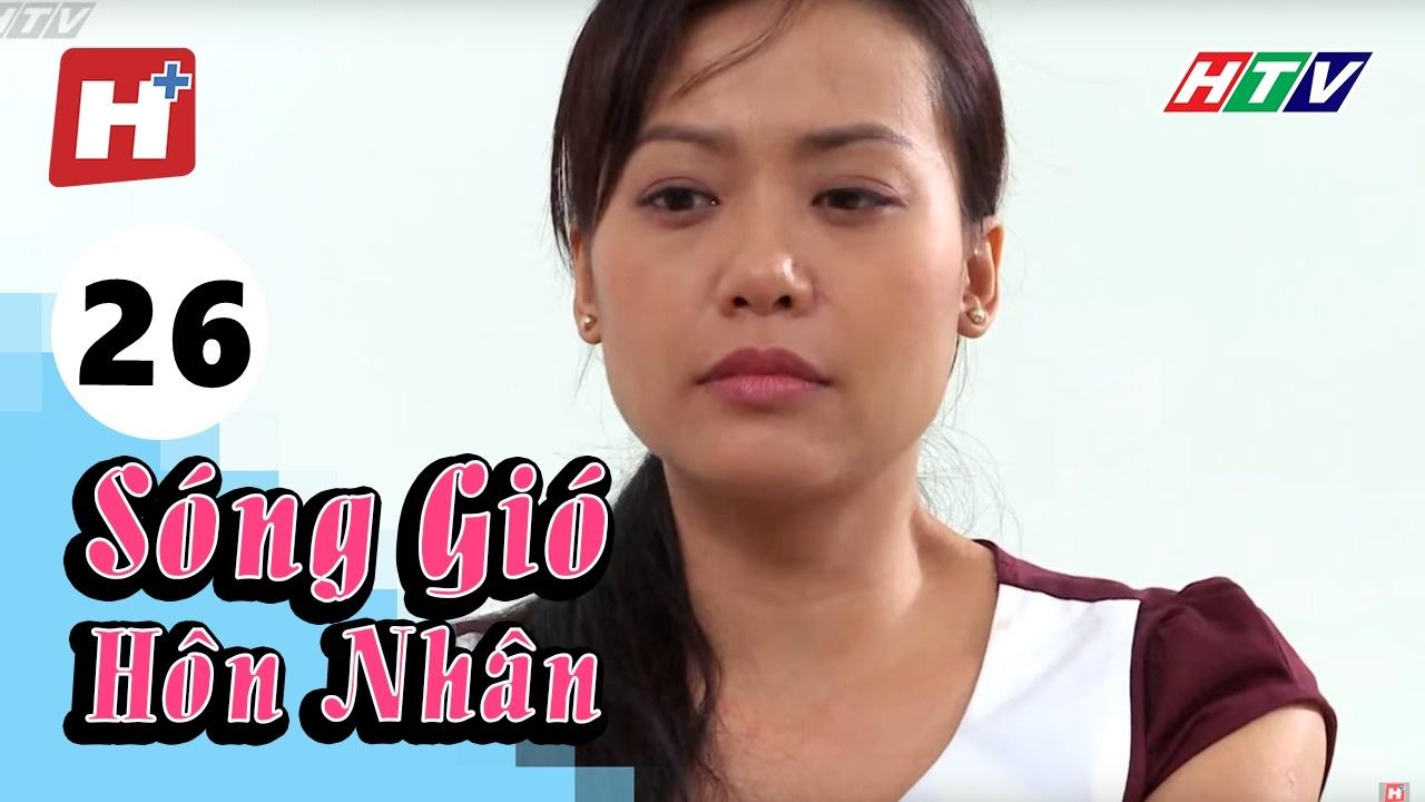 Sóng Gió Hôn Nhân – Tập 26 | Phim Tình Cảm Việt Nam Hay Nhất 2017