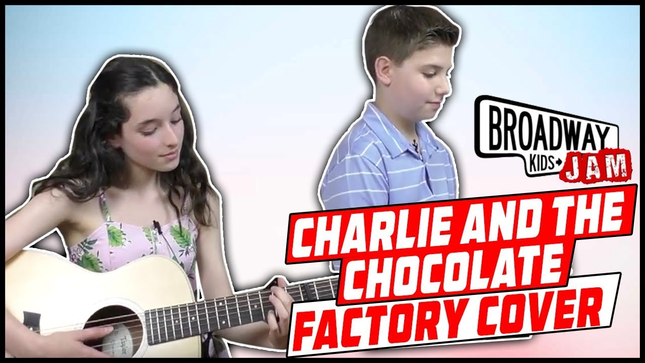 8f7b065c5876 Pure Imagination Cover Song - Pure Imagination (Charlie and the Chocolate  Factory Cover). Broadway Kids Jam
