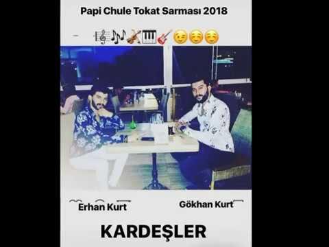 Tokat Sarması Papi Chulo Versiyonu Erbaalı Erhan kurt & Gökhan Kurt kardeşler 2018